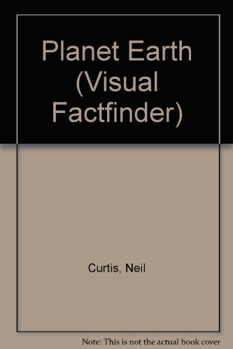 Planet Earth (Visual Factfinder) by Neil Curtis, Michael Allaby