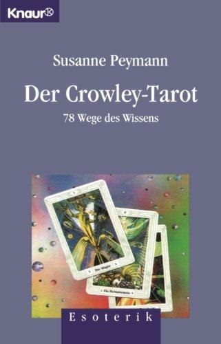 Der Crowley- Tarot. 78 Wege des Wissens.