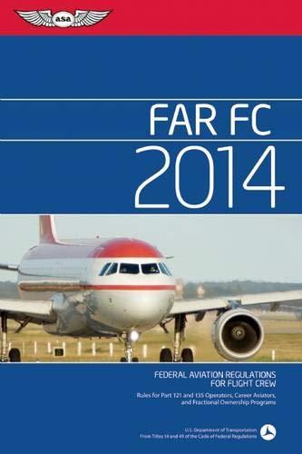 FAR/FC 2014: Federal Aviation Regulations for Flight Crew (FAR/AIM series)