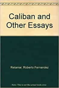 caliban and other essays Caliban and other essays summary : free tempest papers essays and research papers these results are sorted by most relevant first ranked search you may also sort.