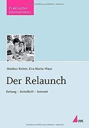 Der Relaunch: Zeitung - Zeitschrift - Internet