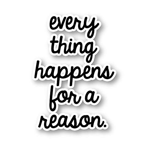 (Everything Happens for A Reason Sticker Inspirational Quotes Stickers - Laptop Stickers - 2.5