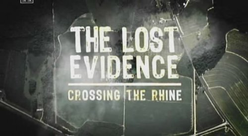 The History Channel : The Lost Evidence Of WWII : Crossing The Rhine - The Bridge At Remagen