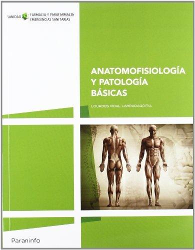 Anatomofisiología y patología básicas Tapa blanda – 28 may 2012 LOURDES VIDAL LARRADAGOITIA Ediciones Paraninfo S.A 8497328752