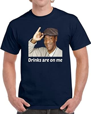 Bill Cosby Drinks are On Me Funny T Shirt Unisex Tee Top Novelty Party Gift Conversation Starter