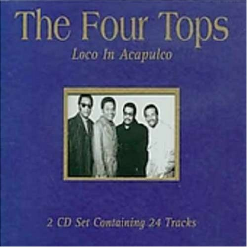 Four Tops - Loco In Acapulco By The Four Tops (2004-01-27) - Zortam Music