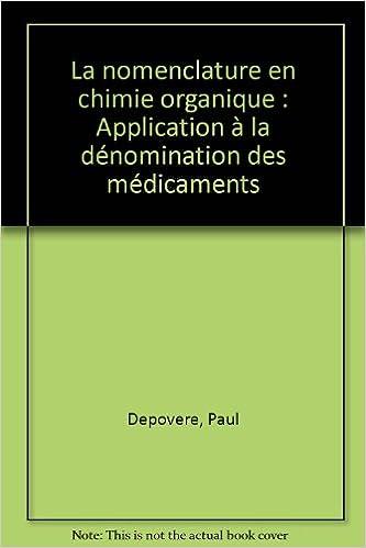Livres La nomenclature en chimie organique : Application à la dénomination des médicaments pdf