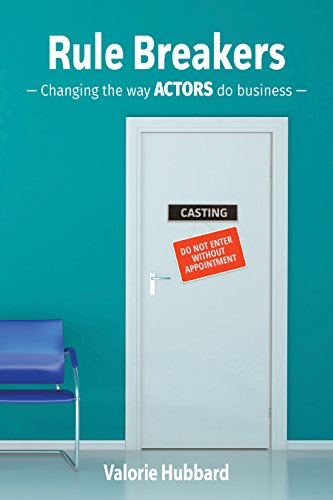 Rule Breakers: Changing the Way Actors Do Business