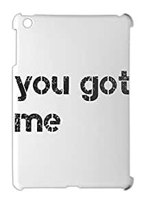 you got me iPad mini - iPad mini 2 plastic case