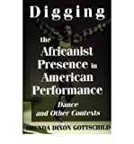 [(Digging the Africanist Presence in American Performance: Dance and Other Contexts)] [Author: Brenda Dixon Gottschild] published on (June, 1998)