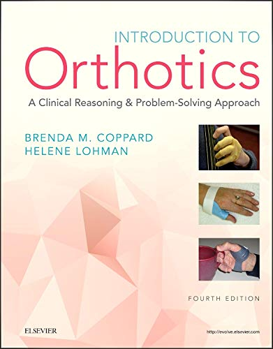 Introduction to Orthotics: A Clinical Reasoning and Problem-Solving Approach (Introduction to Splinting)
