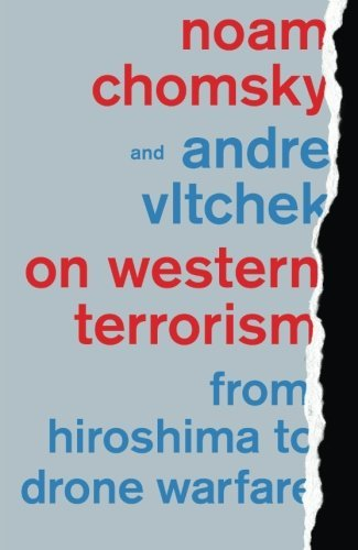 On Western Terrorism: From Hiroshima to Drone Warfare by Noam Chomsky (2013-09-12)