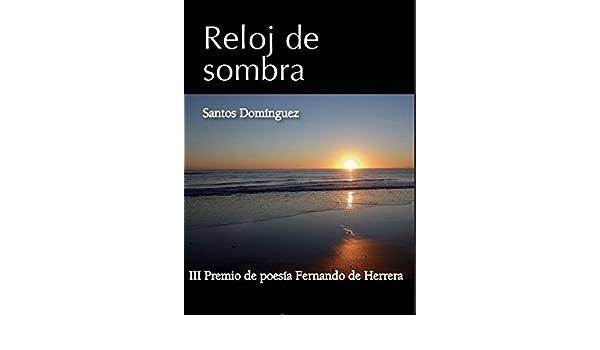 Amazon.com: Reloj de sombra (Spanish Edition) eBook: Santos Domínguez: Kindle Store