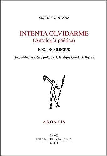 Intenta Olvidarme: Antología de Mario Quintana Poesía. Adonáis ...