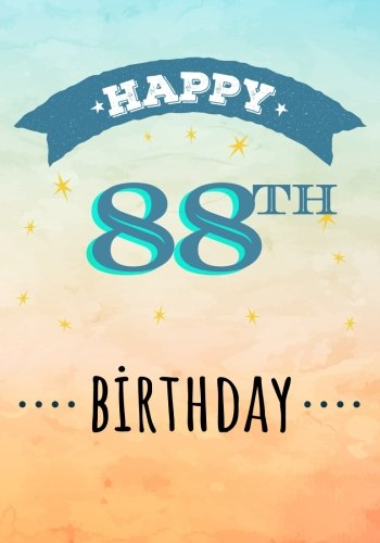 Happy 88th Birthday: Birthday Gifts For Men, Birthday Journal Notebook For 88 Year Old For Journaling & Doodling, 7 x 10, (Birthday Keepsake Book)