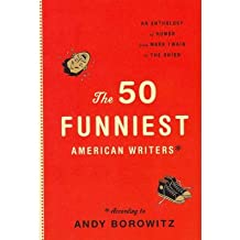 [ THE 50 FUNNIEST AMERICAN WRITERS ] By Borowitz, Andy ( Author) 2011 [ Hardcover ]