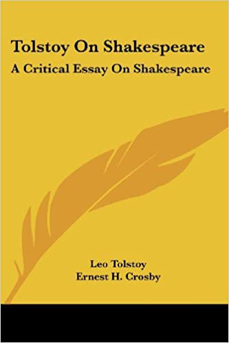 Tolstoy On Shakespeare A Critical Essay On Shakespeare