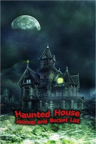 Haunted House Journal and Bucket List: Halloween Ghost Hunting and Experience Notebook Size 6x9 in   Grim Reaper Print