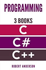 C -C# - C++ PROGRAMMING       3 BOOKS! Click Add To Cart Now!              Do You Want to Become An Expert Of Programming in C, C# and C++ ??Get this Book and Follow My Step by Step Explanations!                                     ...