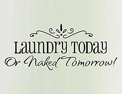 Amazoncom Yingkai Laundry Today Or Maked Tomorrow Funny Quotes