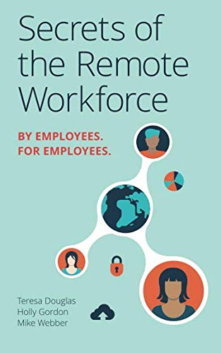 Secrets of the Remote Workforce: By Employees, For Employees