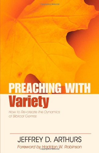 Books : Preaching with Variety: How to Re-create the Dynamics of Biblical Genres (Preaching With Series)