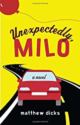 Unexpectedly, Milo: A Novel