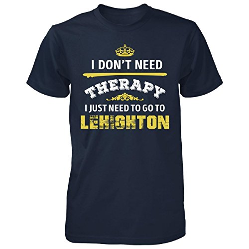 Don't Need Therapy Need To Go To Lehighton City. Cool Gift - Unisex Tshirt
