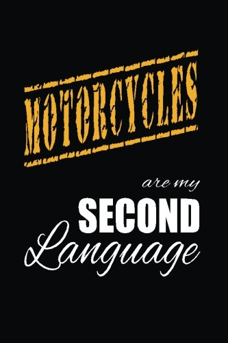 Motorcycles Are My 2nd Language: Writing Journal Lined, Diary, Notebook for Men & Women ebook