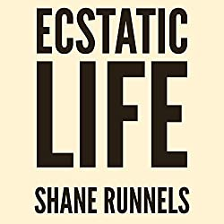 Ecstatic Life: Revised and Expanded