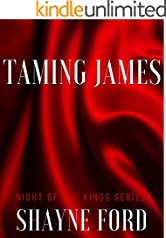 TAMING JAMES (NIGHT OF THE KINGS SERIES Book 3)
