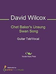 Chet Baker's Unsung Swan Song