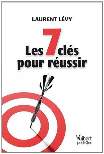 ec26f08a6d8898 Amazon.fr - Les 7 clés pour réussir - Laurent Lévy - Livres