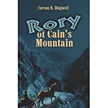 [ Rory of Cain's Mountain Dingwell, Carson R. ( Author ) ] { Paperback } 2005