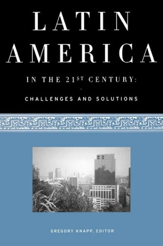 Latin America in the 21st Century: Challenges and Solutions