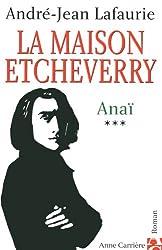 La Maison Etcheverry, Tome 3 : Anaï