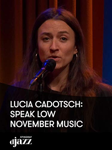 Lucia Cadotsch: Speak Low - November Music