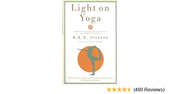 Light on Yoga: Yoga Dipika By B. K. S. Iyengar: Amazon.com ...