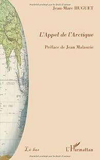 L'Appel de l'Arctique par Jean-Marc Huguet