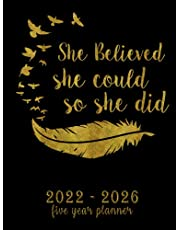 2022-2026 Five Year Planner - She Believed She Could So She Did: Large 8.5'' x 11'' 2022-2026 5 Years Monthly Planner HARDCOVER