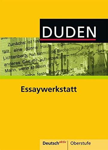 Deutsch aktiv - Oberstufe: Essaywerkstatt: Themenheft