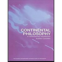 Continental Philosophy: A Contemporary Introduction (Routledge Contemporary Introductions to Philosophy)