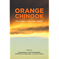 Orange Chinook: Politics in the New Alberta (Arts in Action Book 2)