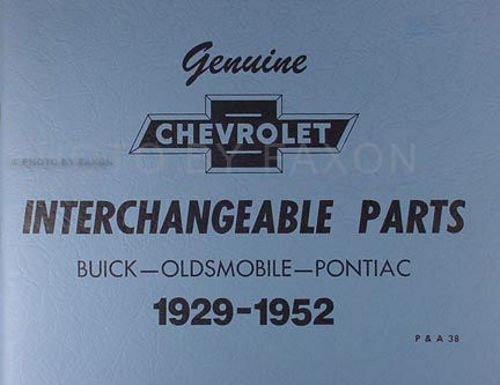 1946 1947 1948 1949 1950 1952 1952 CHEVROLET INTERCHANGEABLE PARTS CATALOG, Cross Reference Guide With Parts Numbers: Buick - Oldsmobile - Pontiac