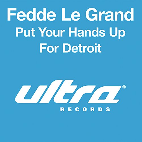 Put Your Hands Up For Detroit ...