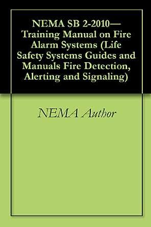 Nema Sb 2 2010 Training Manual On Fire Alarm Systems Life