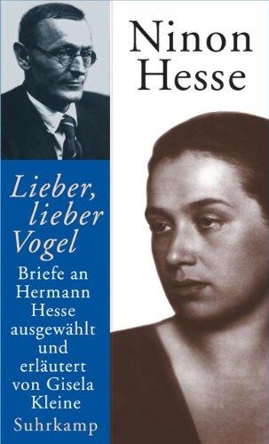 »Lieber, lieber Vogel«: Briefe an Hermann Hesse