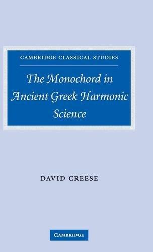The Monochord in Ancient Greek Harmonic Science (Cambridge Classical Studies)