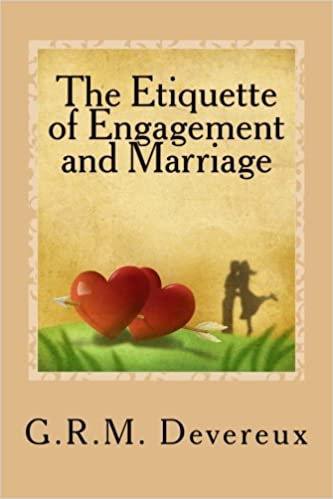 the etiquette of engagement and marriage a guide to modern manners