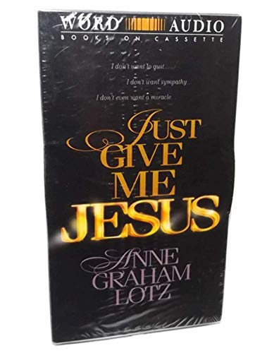 Just Give Me Jesus by Anne Graham Lotz - NOS Audiobook on Cassette Tape